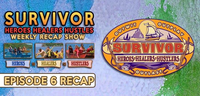 #Survivor35 Healers, Heroes, Hustlers:  EP6 Recap