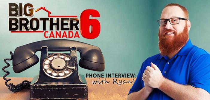 BBCAN6 PHONE INTERVIEW: Ryan Ballantine