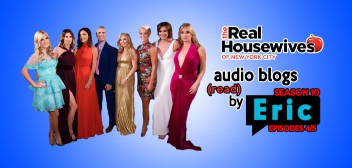 RHONY – Season 10 EP4 & 5 – Bravo Housewives Audio Blogs!