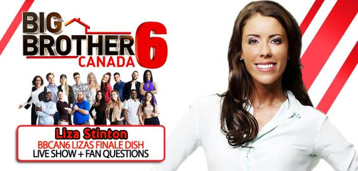 BBCAN6 Final Wrap Up With Liza Stinton