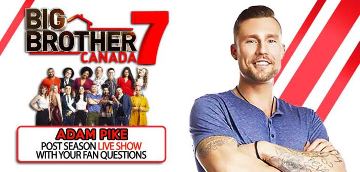 BBCAN7 POST SEASON WITH: Adam Pike!