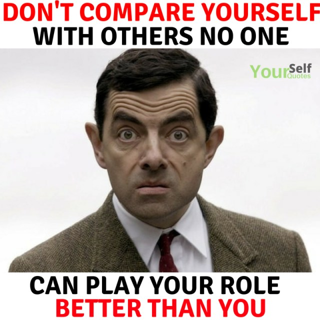 Don't Compare Yourself Quotes