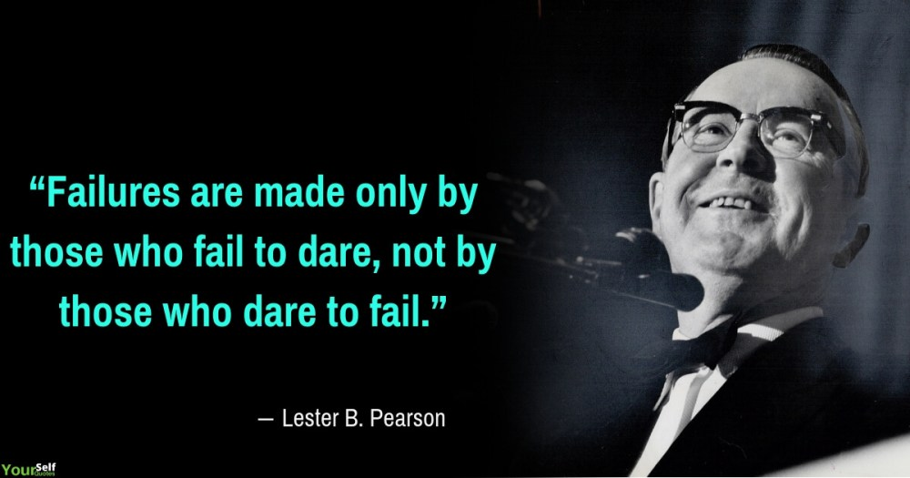 Failure Quotes by Lester B. Pearson