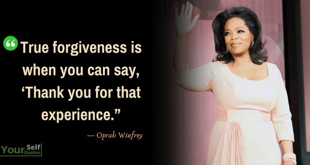 Forgiveness Quotes by Oprah Winfrey