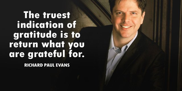 Gratitude Quote by Richard Paul Evans - Best Gracious Quotes to Inspire a Life of Gratitude