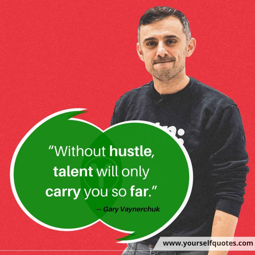 Hustle Quotes by Gary Vaynerchuk