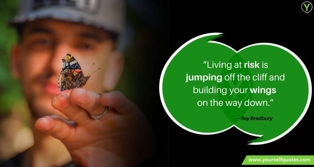 Risk Quote by Ray Bradbury