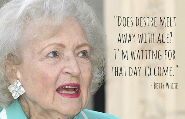BettyWhite4 - 26 All Time Best Betty White Quotes & Funny Memes In Honor Of Her (96th!) Birthday