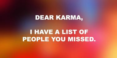 20 Funny Quotes That Remind You That Karma s ALWAYS Watching   YourTango funny karma quotes