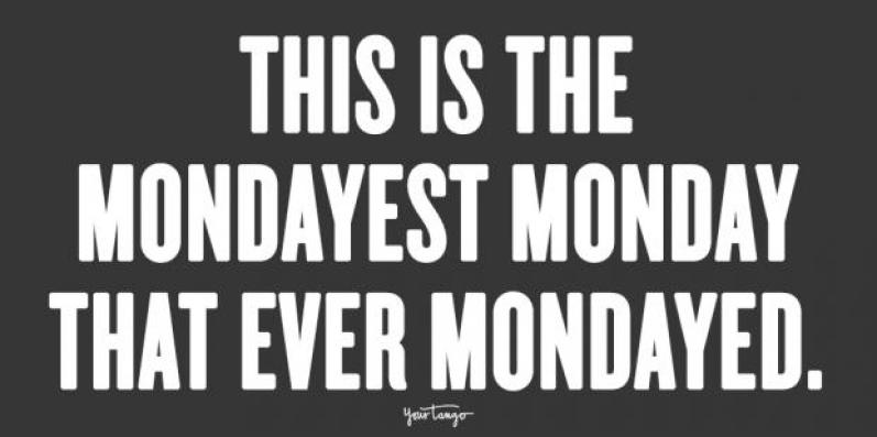25 Inspirational Quotes & Monday Memes For When You Need A Little Motivation  For The Week | YourTango