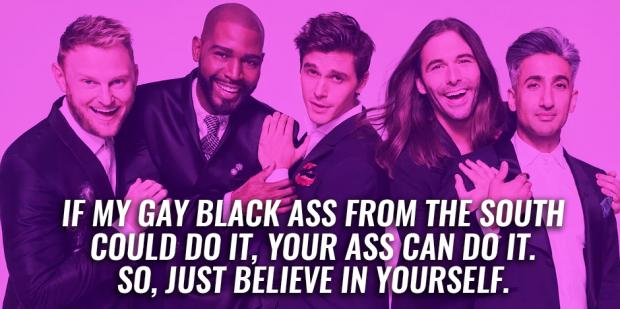 QueerEyeQuotes - 40 Best Queer Eye Quotes & Funny Queer Eye Memes About Reinventing Yourself