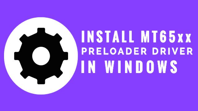 MT65xx Preloader Driver Windows 10 Download | PC Suite