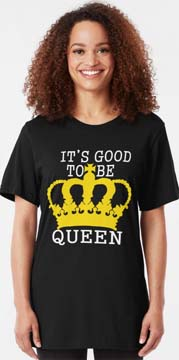 Its Good to be Queen