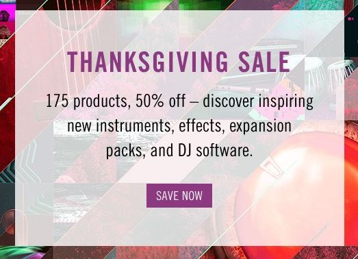 Native Instruments 2018 Thanksgiving Sale - 50% Off