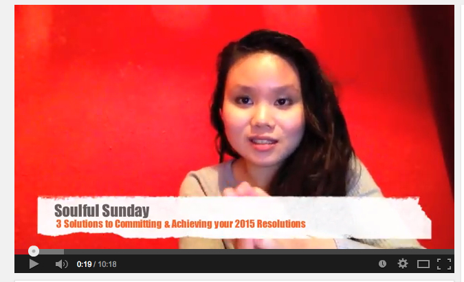 Click on the picture to watch the video blog on youtube for today's Soulful Sunday post on my top '3 Solutions to Committing & Achieving your Resolutions!'