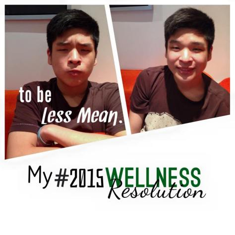 My #2015WellnessResolution is to be less mean.