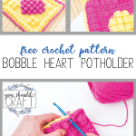 labeled image with three pictures of crochet potholders that reads: Free Crochet Pattern - Bobble Heart Potholder