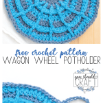 Labeled image featuring two different pictures of round, crocheted potholders - Free Crochet Pattern: Wagon Wheel Potholder