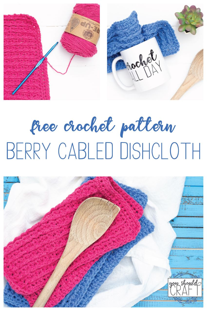 """collage of images of crocheted dishcloths and the words, """"free crochet pattern - berry cabled dishcloth"""""""