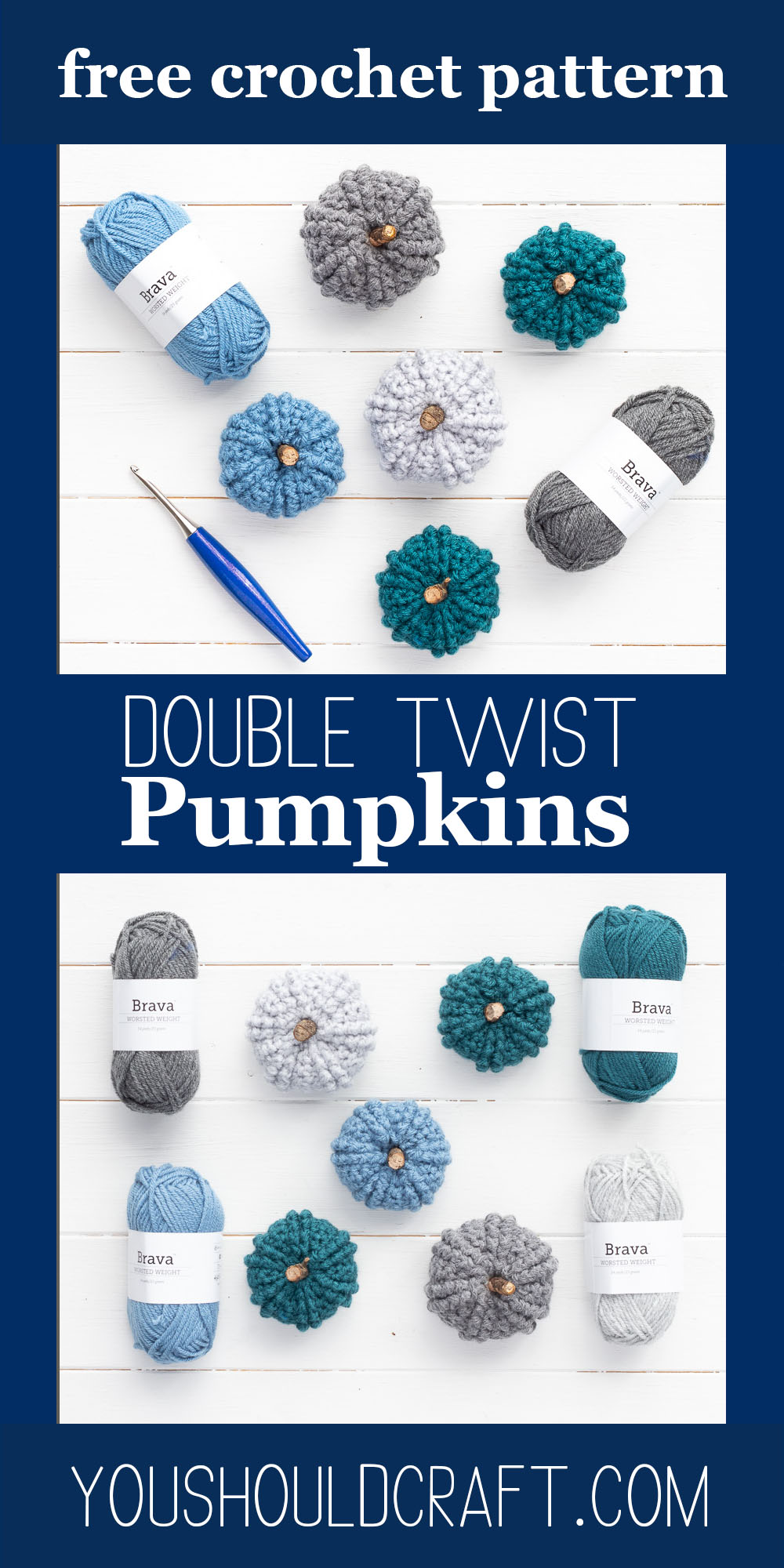 "collage of two images of brava worsted yarn and crochet pumpkins, with text overlay ""free crochet pattern - double twist pumpkins - youshouldcraft.com"""