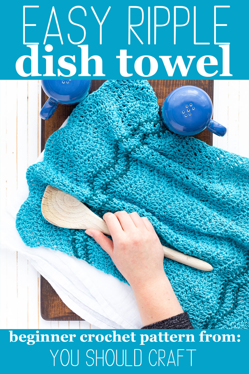 """hand holding a wooden spoon on towels, with salt and pepper shakers and text reading """"easy ripple dish towel - beginner crochet pattern from you should craft"""""""