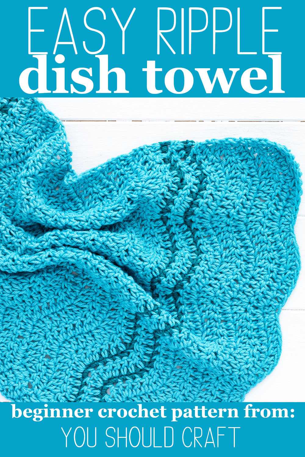 """blue crocheted fabric with stripes and text reading """"easy ripple dish towel - beginner crochet pattern from you should craft"""""""