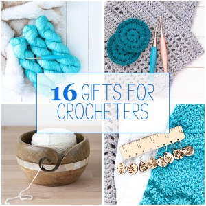 "image collage of yarn and hooks with text ""16 gifts for crocheters"""