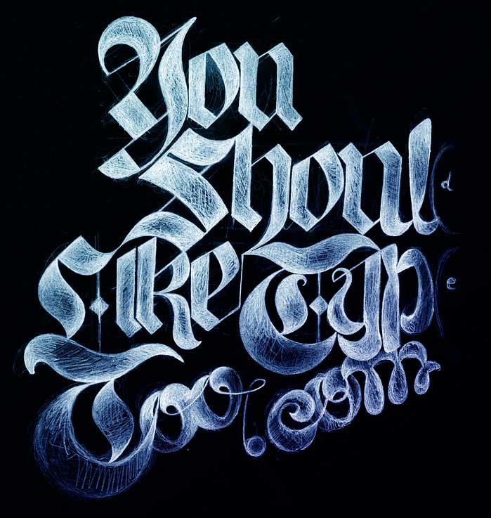You Should Like Type Too .com blackletter sketch