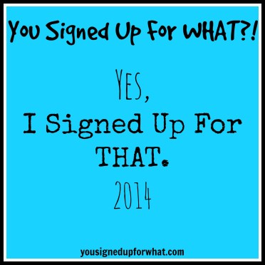 I signed up for that 2014