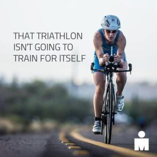 That triathlon isn't going to train for itself