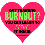 Tri Talk Tuesday: Training Burnout? You Can Learn To Love it Again