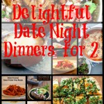 Delightful Date Night Dinners For Two: A Recipe Collection