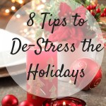 Eight Tips to De-Stress the Holidays