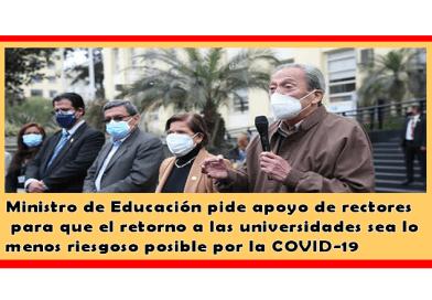 ✅[MINEDU] Ministro de Educación pide apoyo de rectores  para que el retorno a las universidades sea lo menos riesgoso posible por la COVID-19
