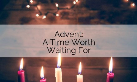 Advent: A Time Worth Waiting For