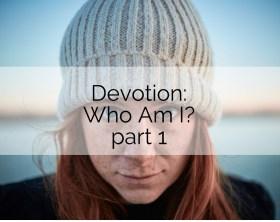 who am i devotion 1