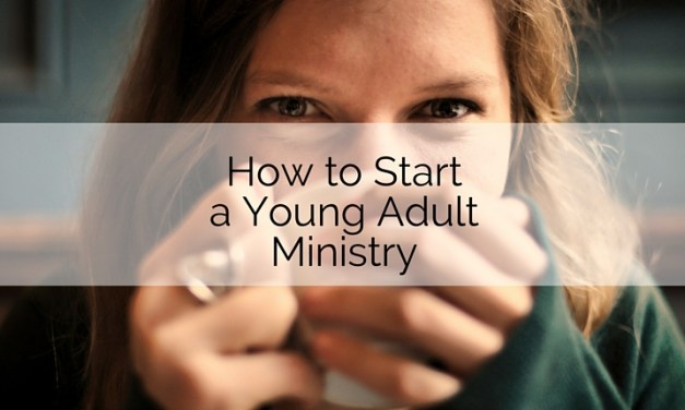 How to Start a Young Adult Ministry