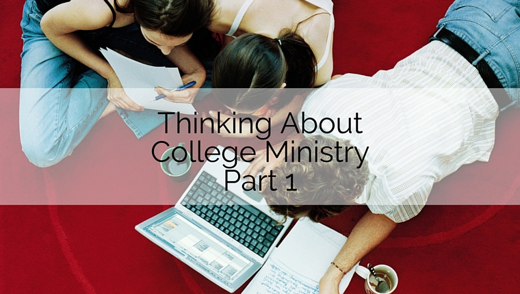 Thinking About College Ministry, Part 1