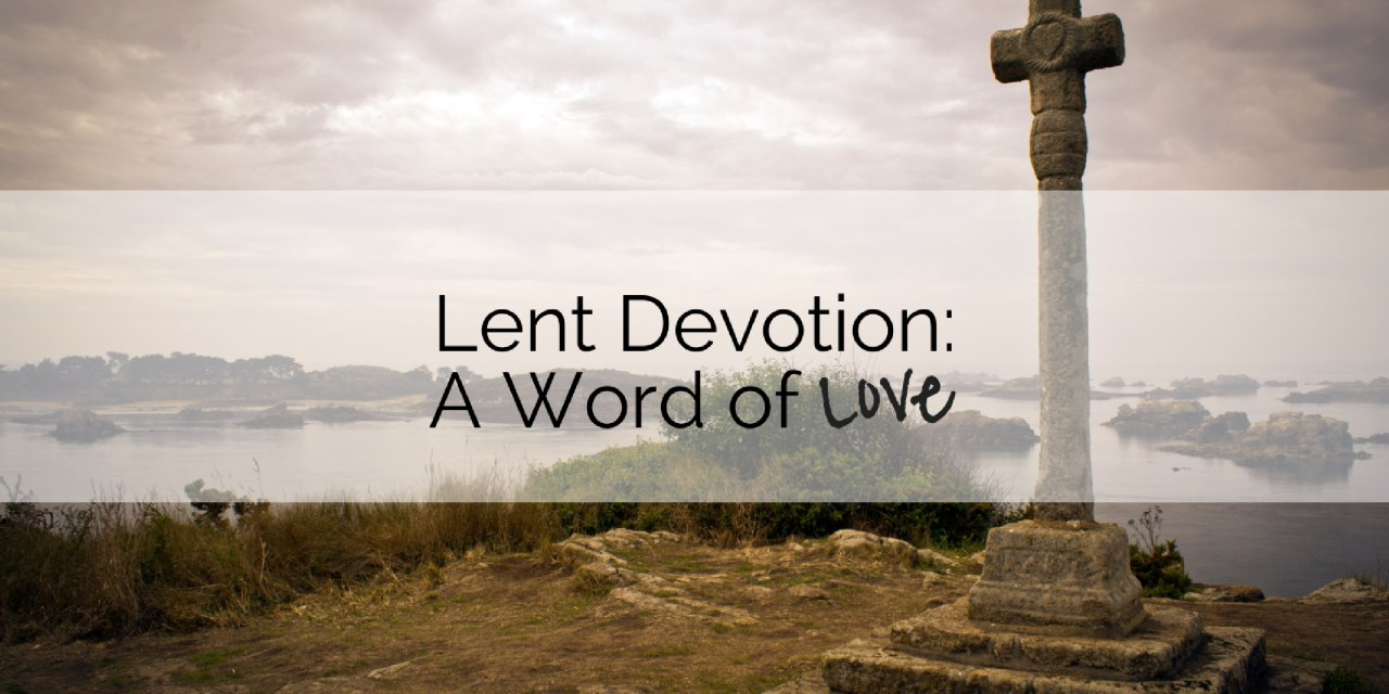 Devotion: A Word of Love