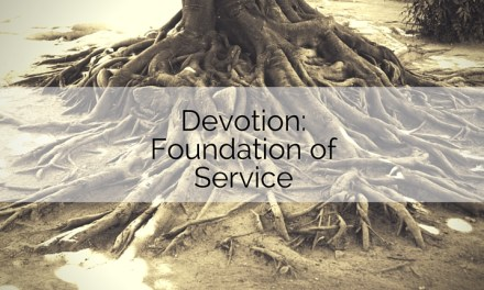 Devotion: Foundation of Service
