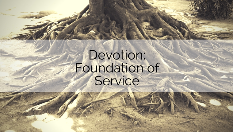 Devotion: Foundation of Service