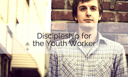 Discipleship for the Youth Worker