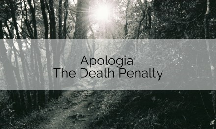 Apologia: The Death Penalty