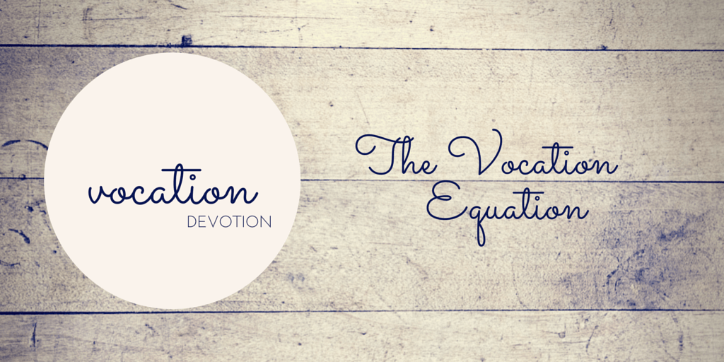 Devotion: The Vocation Equation