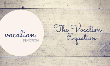 Devotion: The Vocation Equation