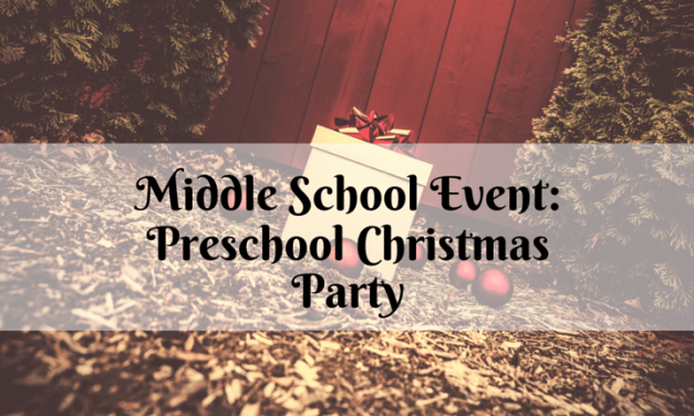 Middle School Event: A Pre-Christmas Party for Preschoolers
