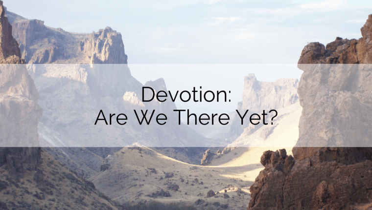 Devotion: Are We There Yet?