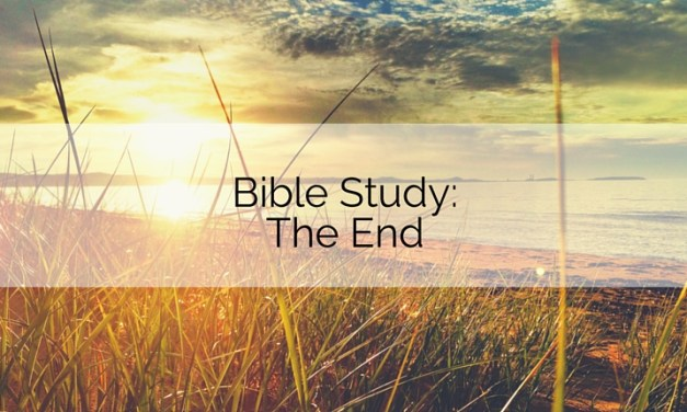 Bible Study: The End (on a napkin in 3 minutes or less)