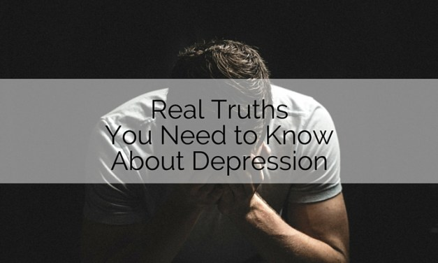 Real Truths You Need to Know about Depression