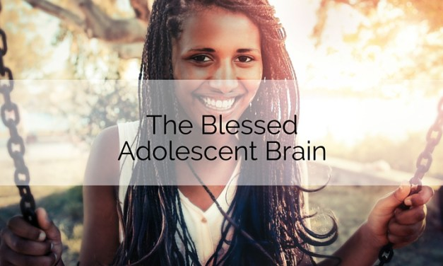 The Blessed Adolescent Mind